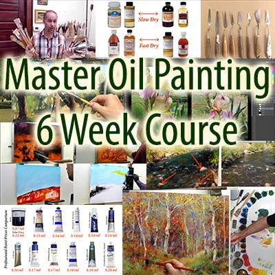 Master Oil Painting 6 Week Online Video Course